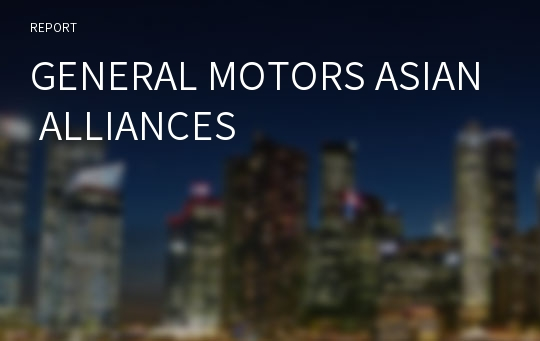 GENERAL MOTORS ASIAN ALLIANCES