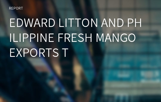 EDWARD LITTON AND PHILIPPINE FRESH MANGO EXPORTS T