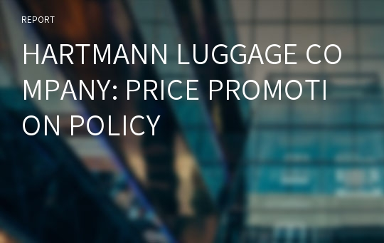 HARTMANN LUGGAGE COMPANY: PRICE PROMOTION POLICY