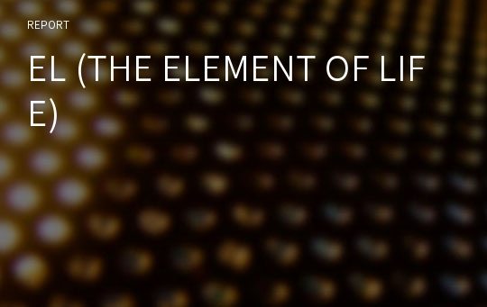 EL (THE ELEMENT OF LIFE)