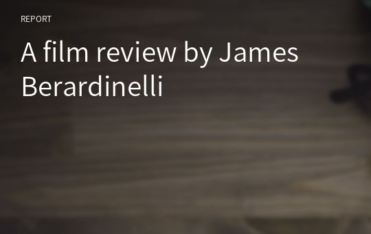 A film review by James Berardinelli