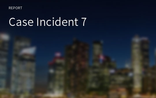 Case Incident 7