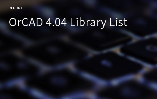 OrCAD 4.04 Library List