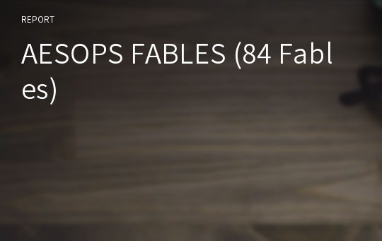 AESOPS FABLES (84 Fables)