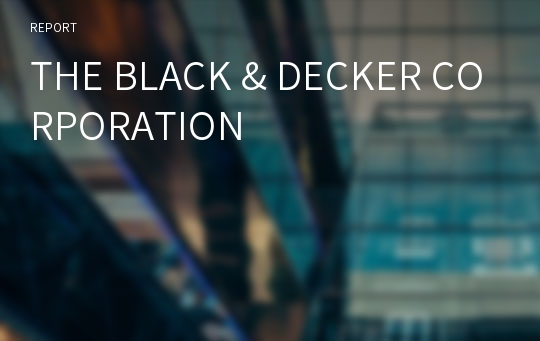 THE BLACK & DECKER CORPORATION