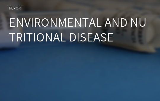 ENVIRONMENTAL AND NUTRITIONAL DISEASE