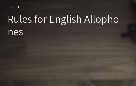 Rules for English Allophones