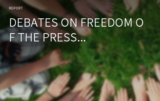 DEBATES ON FREEDOM OF THE PRESS...