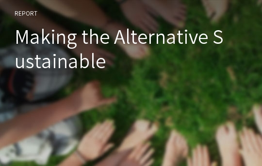 Making the Alternative Sustainable
