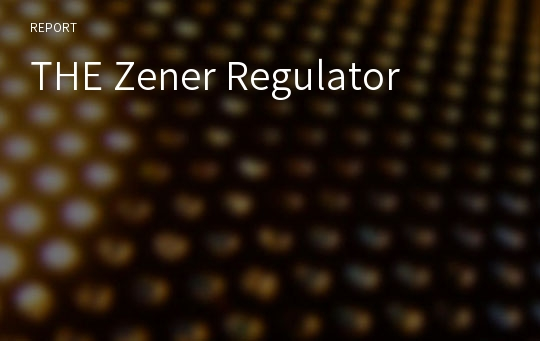 THE Zener Regulator