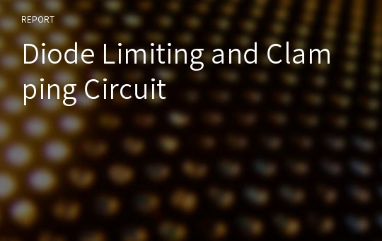 Diode Limiting and Clamping Circuit