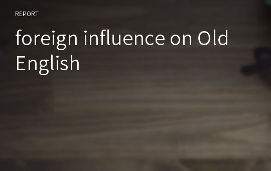 foreign influence on Old English