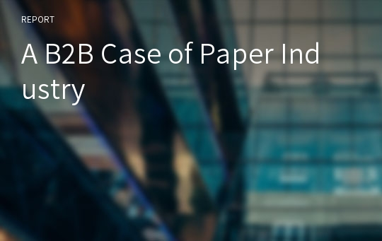 A B2B Case of Paper Industry
