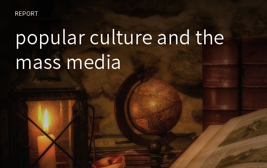 popular culture and the mass media
