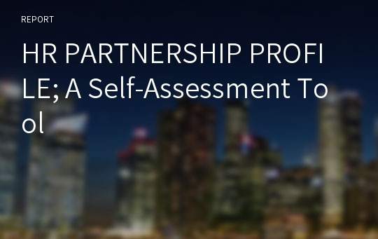 HR PARTNERSHIP PROFILE; A Self-Assessment Tool