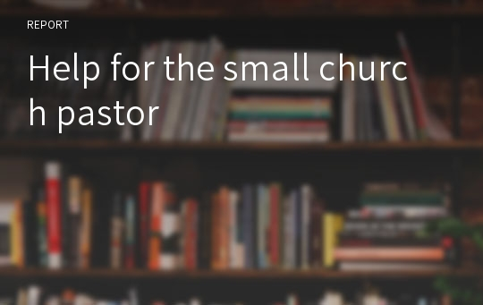 Help for the small church pastor