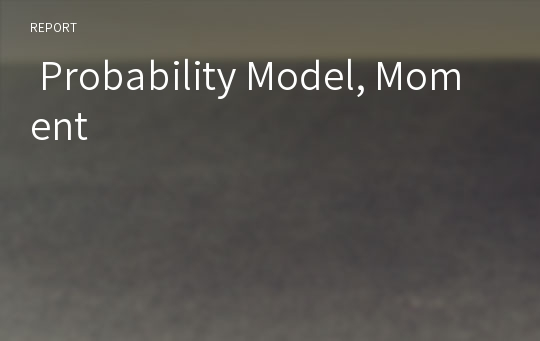 Probability Model, Moment