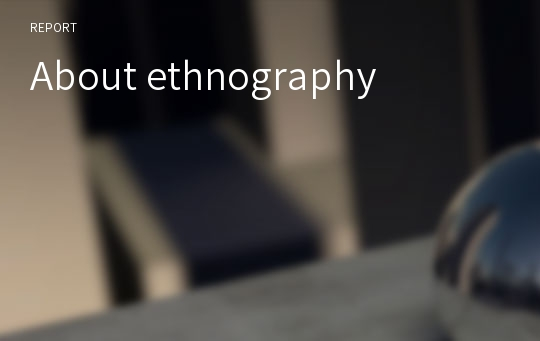 About ethnography
