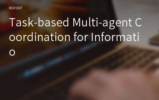 Task-based Multi-agent Coordination for Informatio