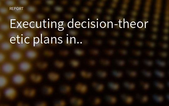Executing decision-theoretic plans in..