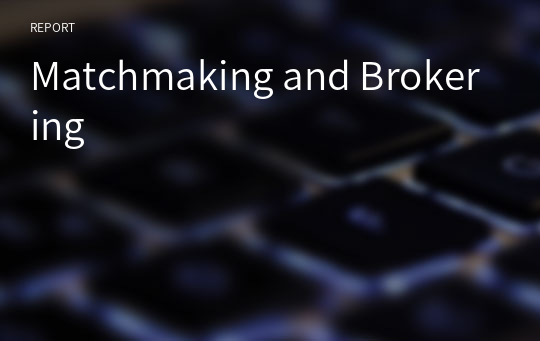 Matchmaking and Brokering