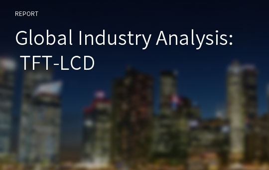 Global Industry Analysis: TFT-LCD