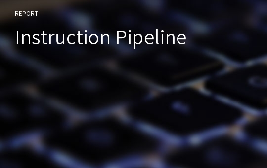 Instruction Pipeline