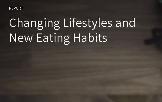 Changing Lifestyles and New Eating Habits