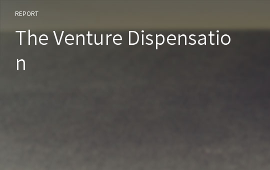 The Venture Dispensation