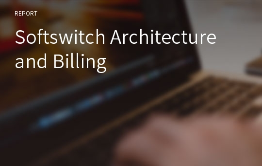 Softswitch Architecture and Billing