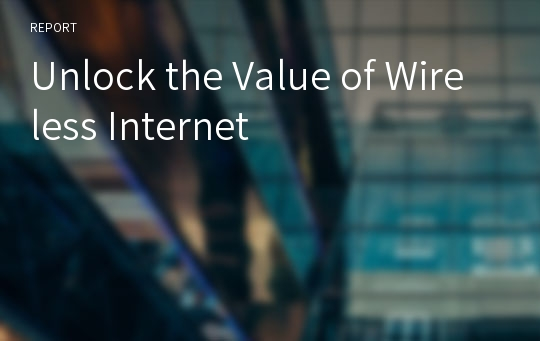 Unlock the Value of Wireless Internet