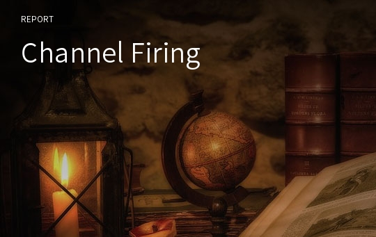 Channel Firing