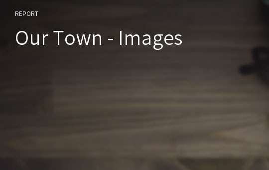 Our Town - Images
