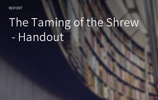 The Taming of the Shrew - Handout