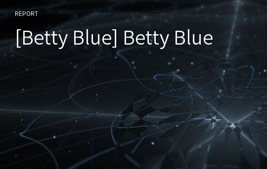 [Betty Blue] Betty Blue