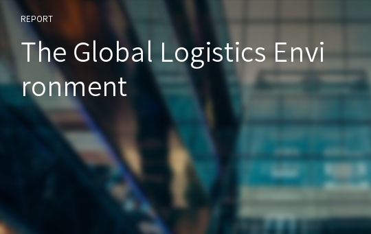 The Global Logistics Environment
