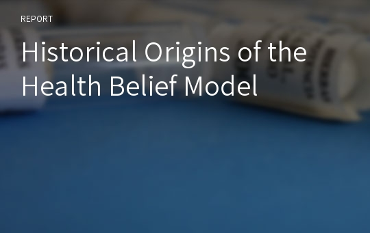 Historical Origins of the Health Belief Model