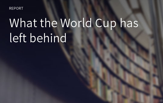 What the World Cup has left behind