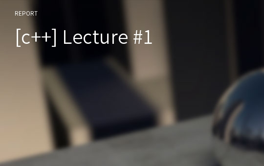 [c++] Lecture #1