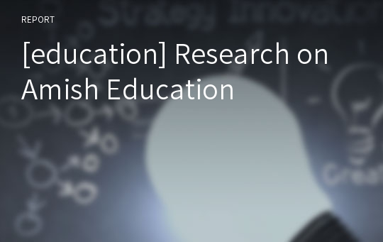 [education] Research on Amish Education
