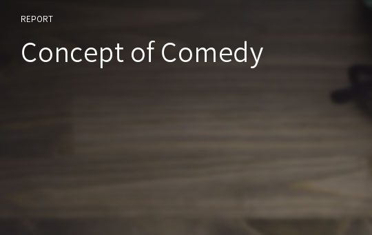 Concept of Comedy