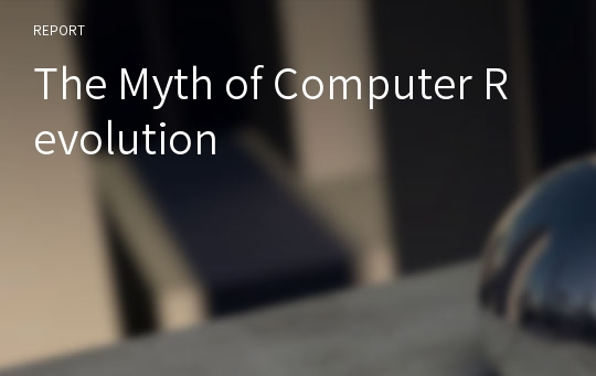 The Myth of Computer Revolution