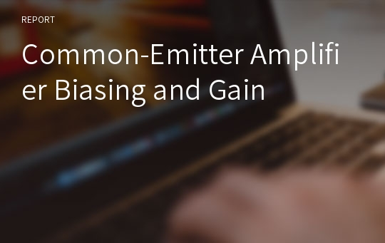 Common-Emitter Amplifier Biasing and Gain