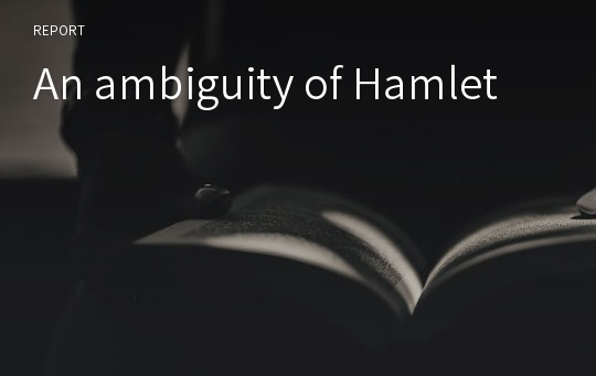 An ambiguity of Hamlet