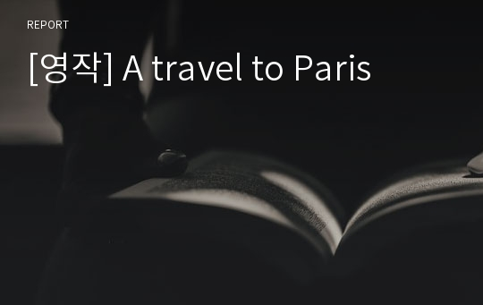[영작] A travel to Paris