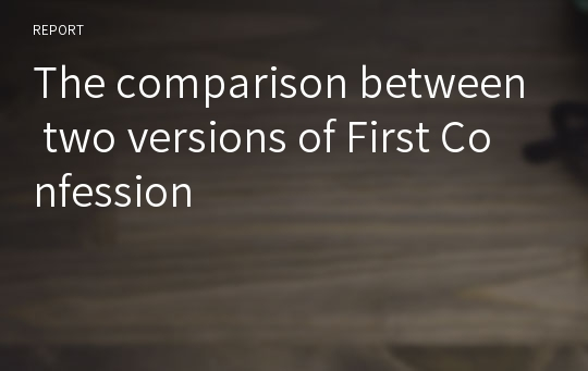 The comparison between two versions of First Confession