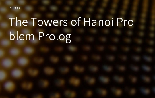 The Towers of Hanoi Problem Prolog