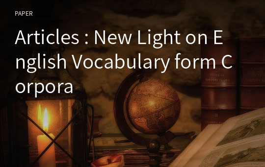 Articles : New Light on English Vocabulary form Corpora