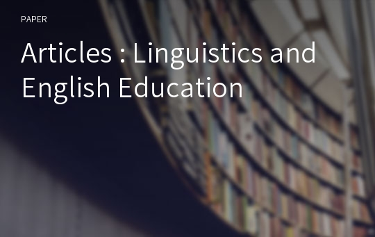 Articles : Linguistics and English Education