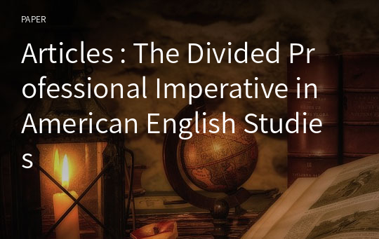 Articles : The Divided Professional Imperative in American English Studies
